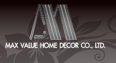 Max Value Home Decor Co., Ltd.