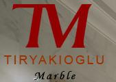 TIRYAKIOGLU MARBLE INDUSTRY, LTD.